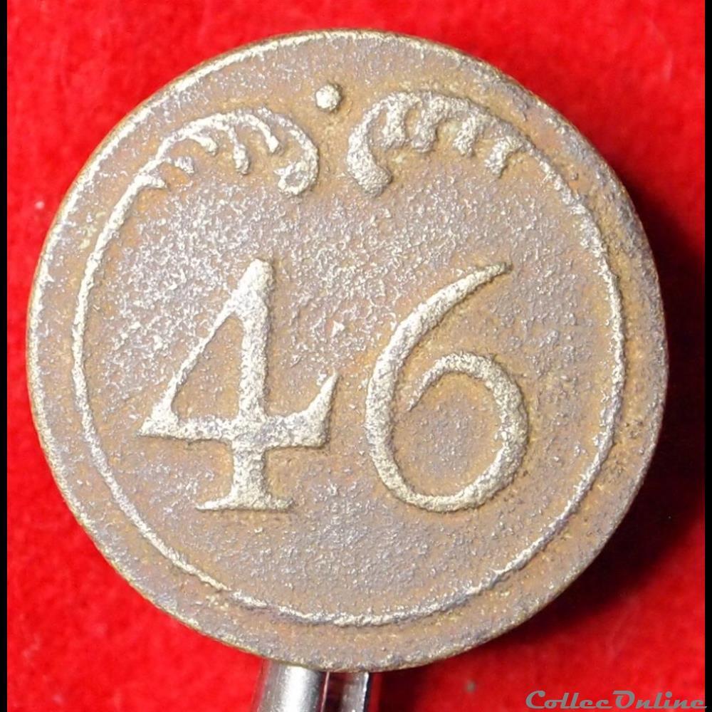bouton militaire armee de terre 46eme infanterie de ligne 1803 1814