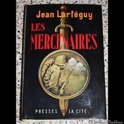 les mercenaires  de  Jean Larteguy