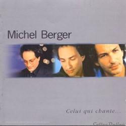 Berger (Michel) - Celui qui chante