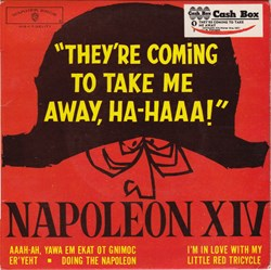 Napoleon XIV - They're coming to take me...
